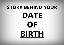 Story Behind Your Date Of Birth !